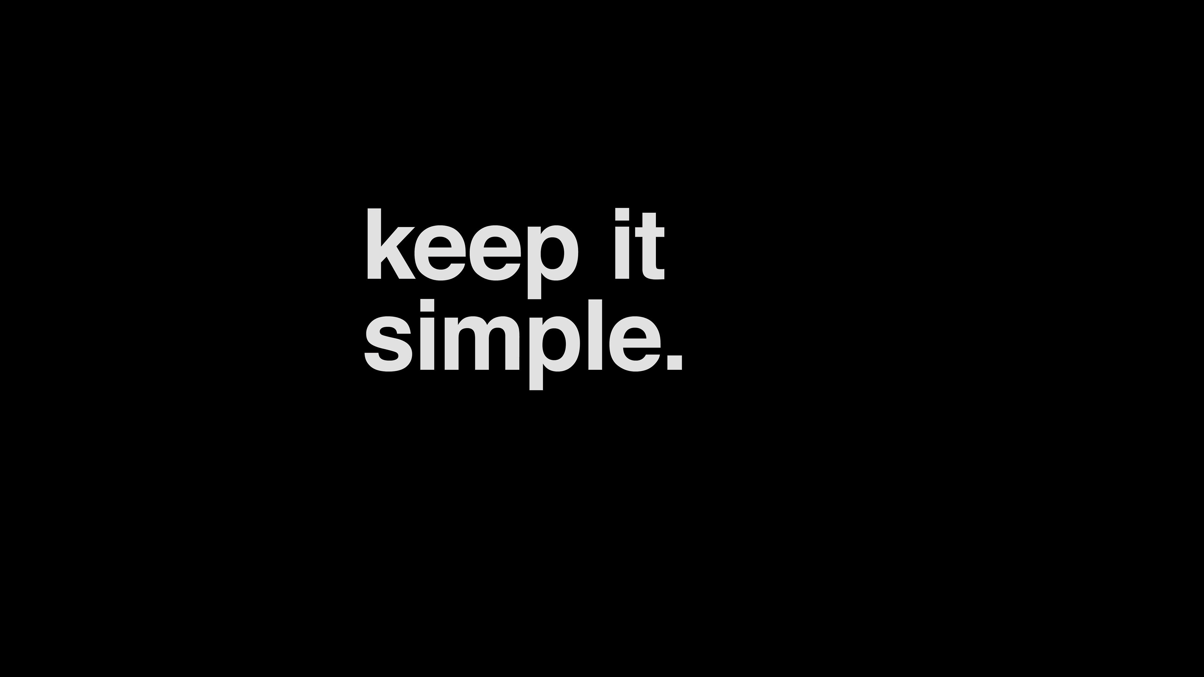 keep it simple essay Keeping it simple: what education can learn from the minimalist  this article  provides 6 essay writing tips that will take you from an initial.