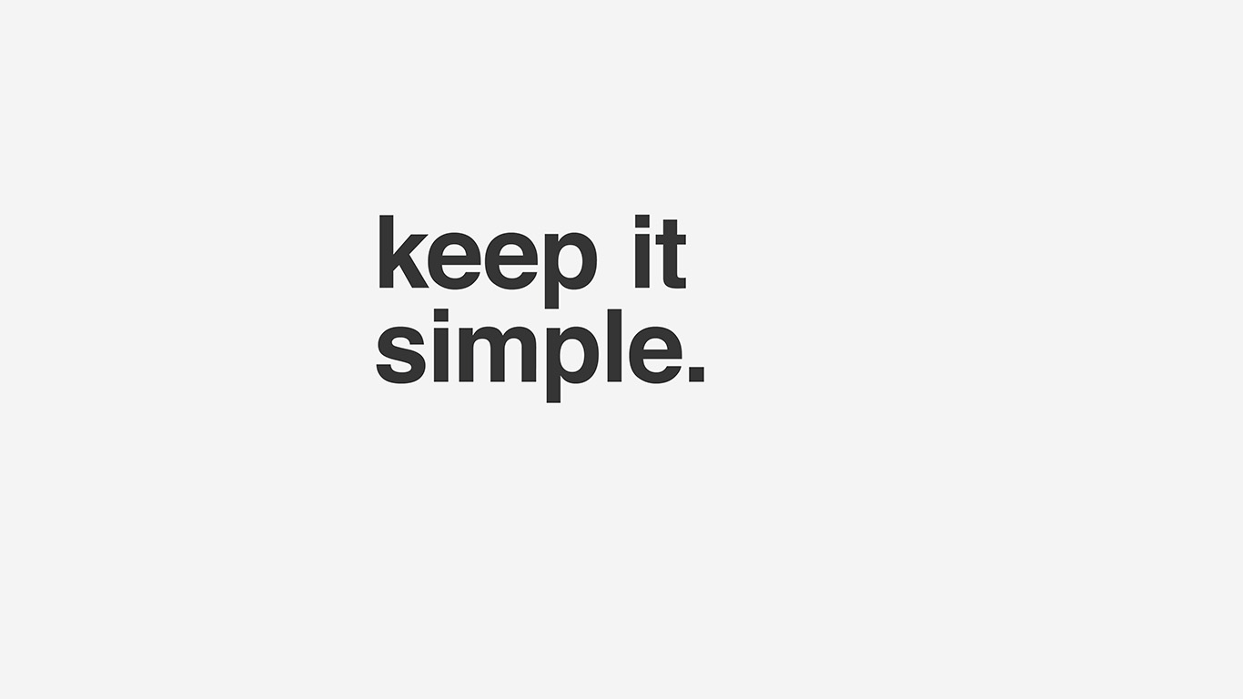 desktop-wallpaper-laptop-mac-macbook-airam51-minimal-keep-it-simple-stupid-white-quote-wallpaper
