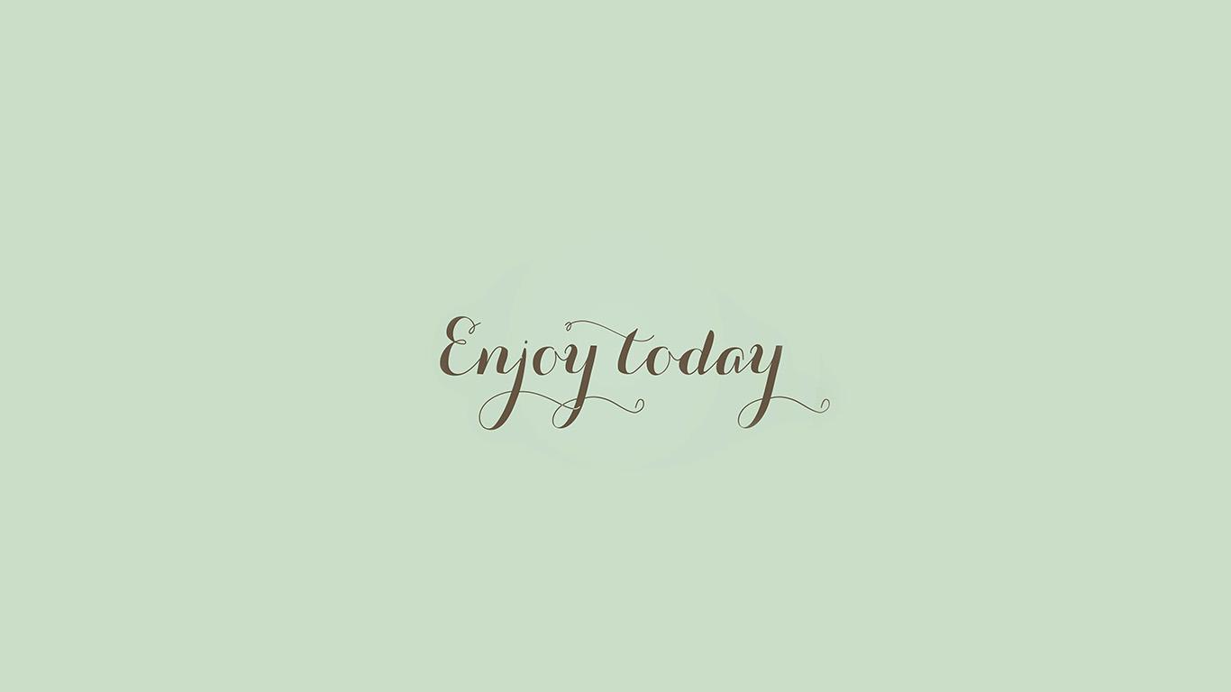 wallpaper-desktop-laptop-mac-macbook-an11-enjoy-today-love-art-quote-simple-wallpaper