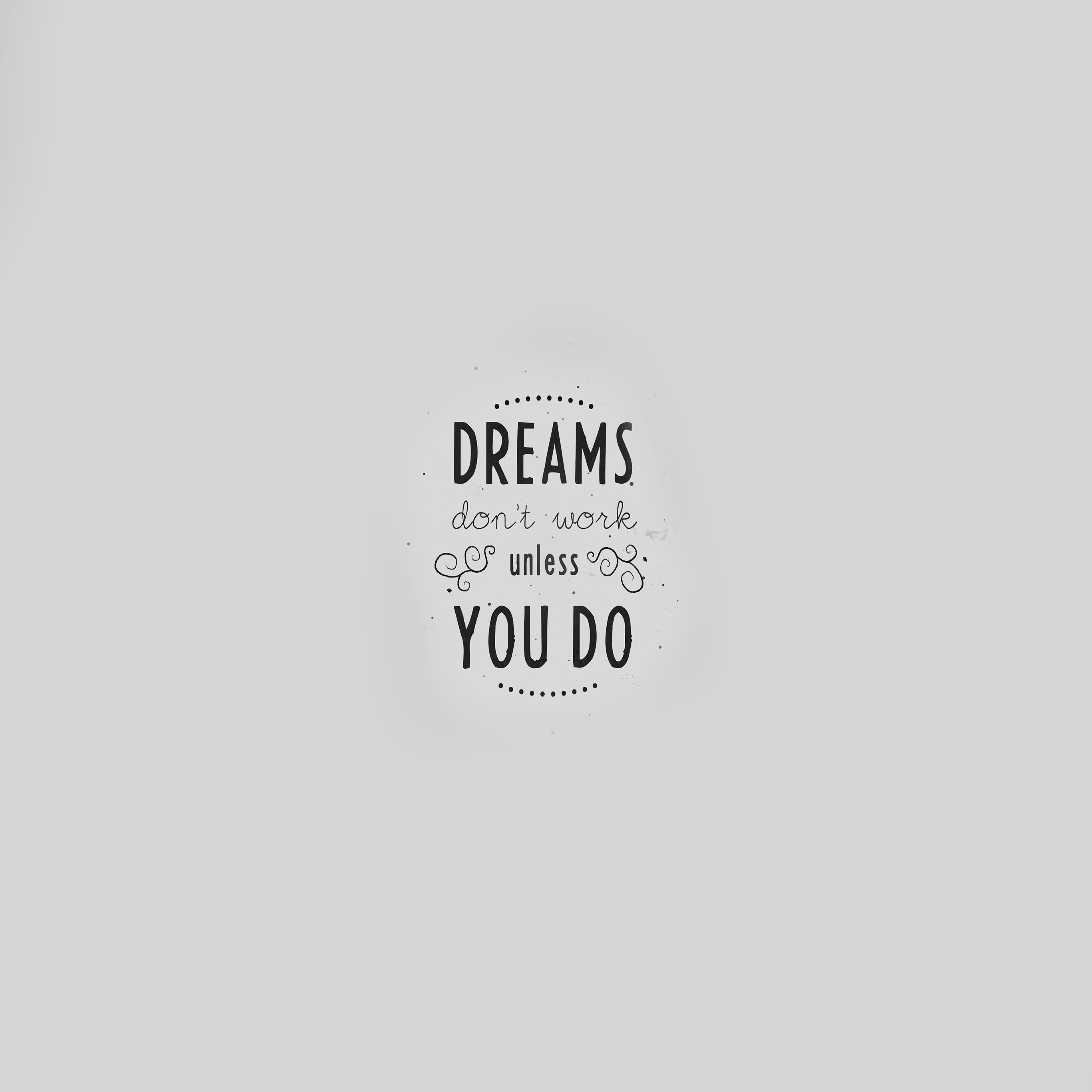 An16 quote dreams dont work minimal white papers ipad pro voltagebd Choice Image
