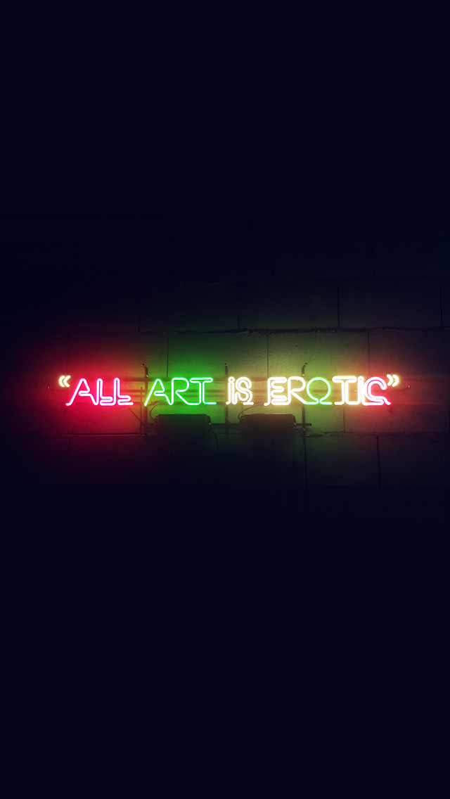 freeios8.com-iphone-4-5-6-plus-ipad-ios8-az05-all-art-is-erotic-dark-neon-illustration-art-sign
