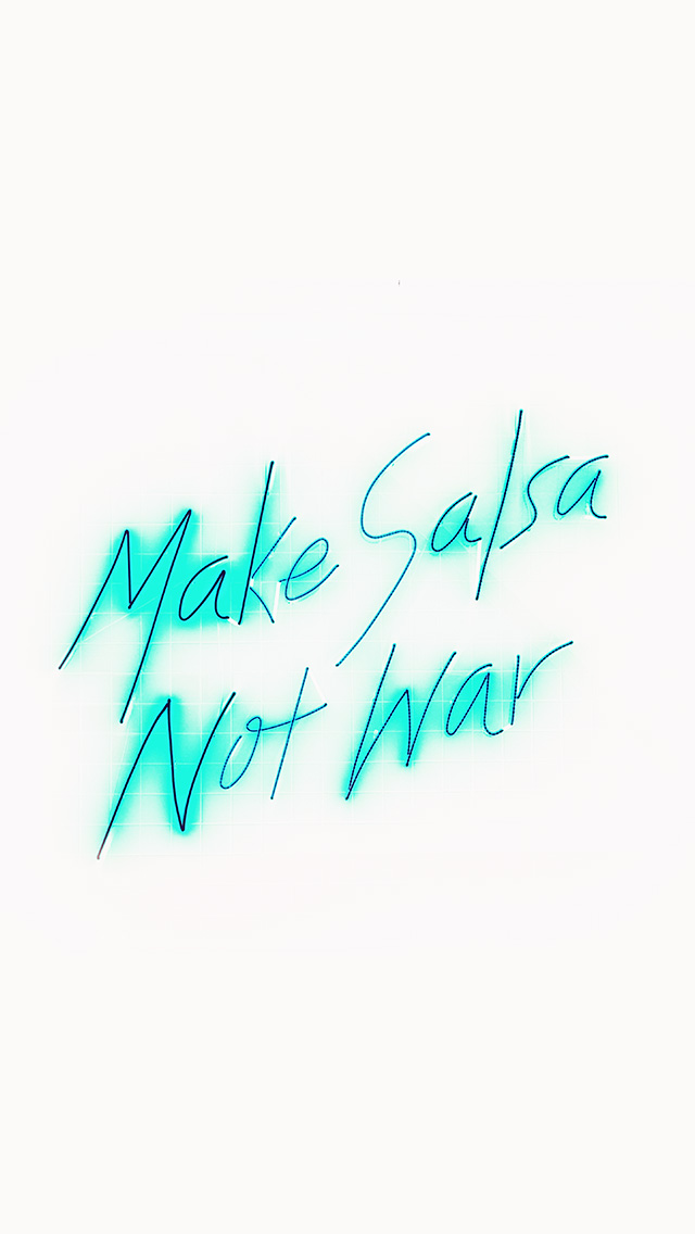 freeios8.com-iphone-4-5-6-plus-ipad-ios8-ba73-make-salsa-not-war-neon-illustration-art-white